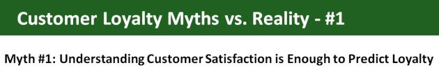 Myth #1: Understanding Customer Satisfaction is Enough to Predict Loyalty